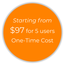 Starting from $97 for 5 users One-Time Cost